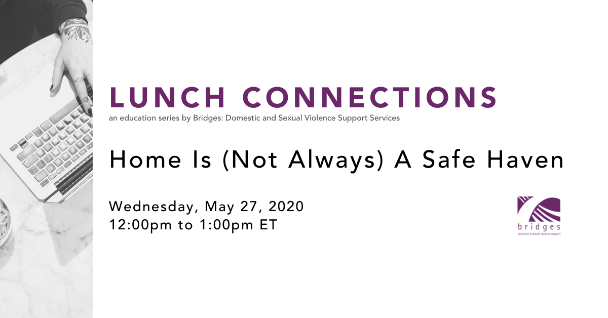 LUNCH CONNECTIONS: Home Is (Not Always) A Safe Haven