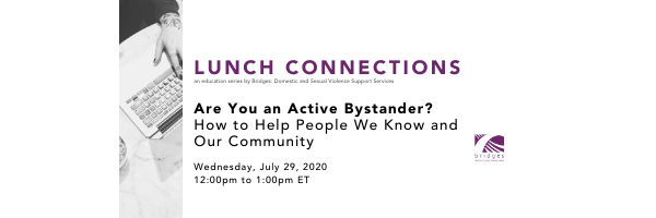 July LUNCH CONNECTIONS: Are You an Active Bystander?