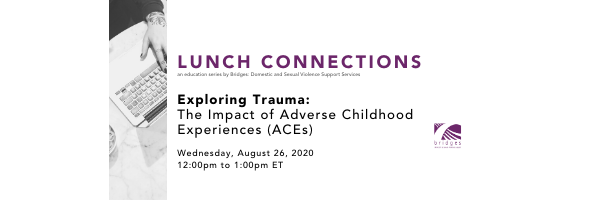 August 26 LUNCH CONNECTIONS: The Impact of ACEs
