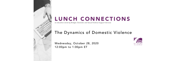 The Dynamics of Domestic Violence - October LUNCH CONNECTIONS
