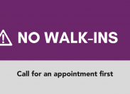 Call First -- No Walk-Ins