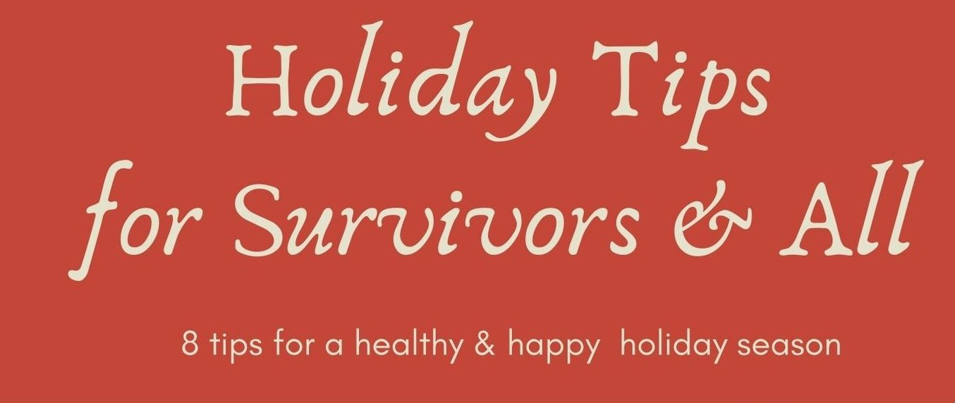 Holiday Survival Tips for Survivors and All